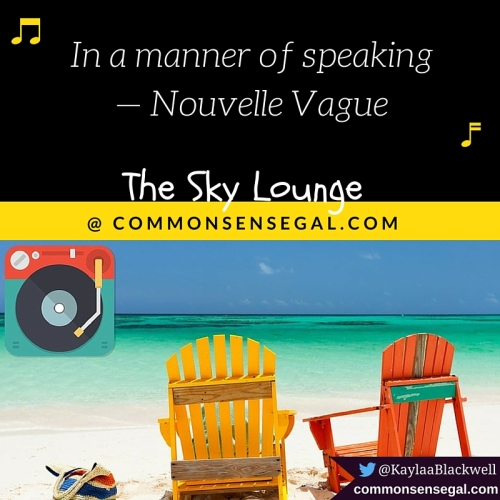 In a manner of speaking — Nouvelle Vague